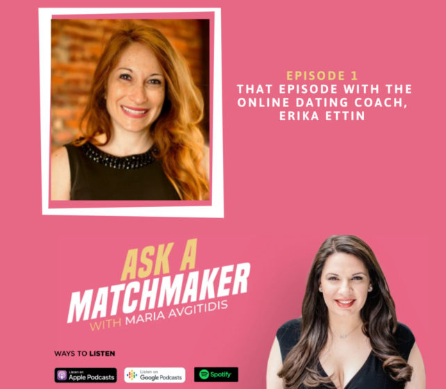 Ask A Matchmaker Episode 1 With Erika Ettin