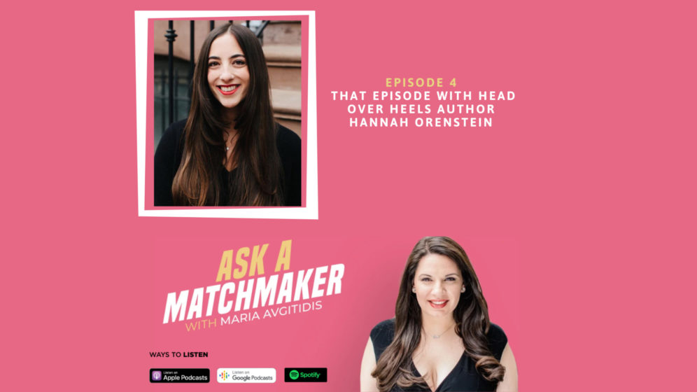 Ask A Matchmaker Episode 4 With Hannah Orenstein