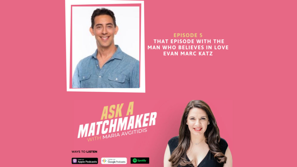 Ask A Matchmaker Episode 5 with Evan Marc Katz