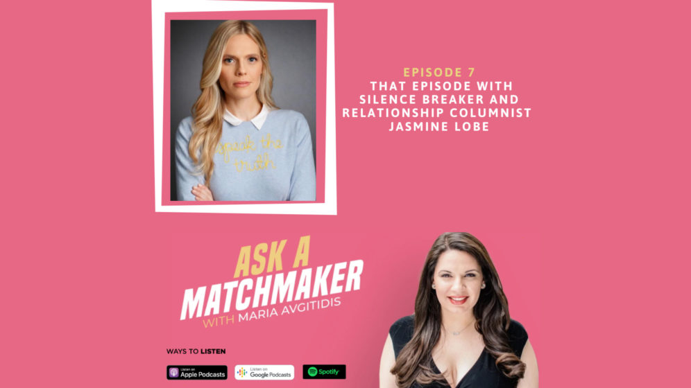 Ask A Matchmaker Episode 7 with Jasmine Lobe