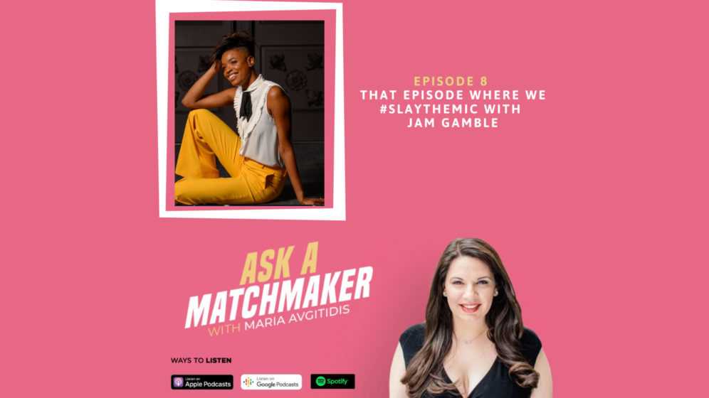 Ask A Matchmaker Episode 8 with Jam Gamble