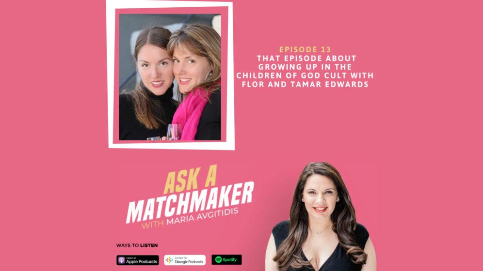 Ask A Matchmaker Episode 13 with Flor and Tamar Edwards