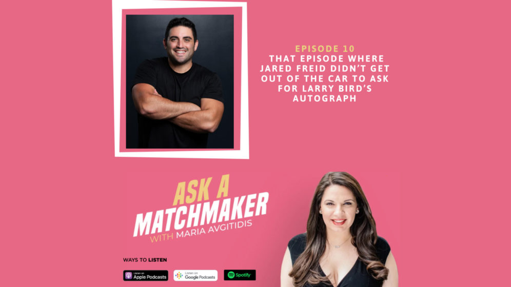 Ask A Matchmaker Episode 10 with Jared Freid