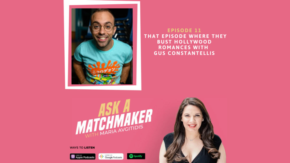 Ask A Matchmaker Episode 11 with Gus Constantellis