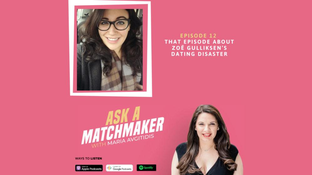 Ask A Matchmaker Episode 12 with Zoë Gulliksen