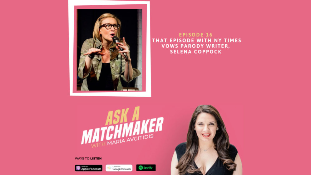 Ask A Matchmaker Episode 16 with Selena Coppock
