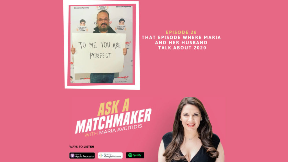 Ask A Matchmaker Episode 28 with Maria's Husband