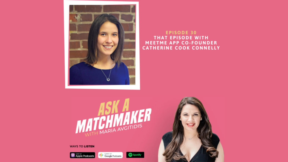 Ask A Matchmaker Episode 30 with Catherine Cook Connelly