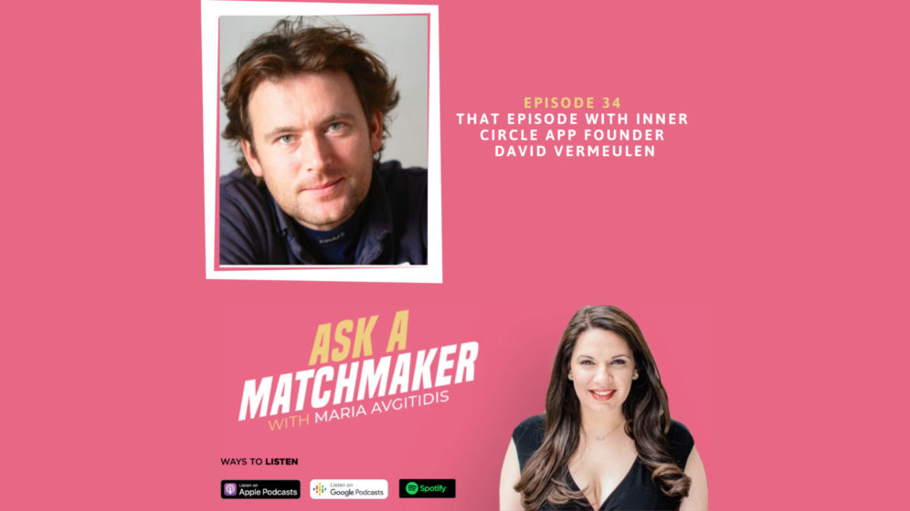 Ask A Matchmaker Episode 34 with David Vermeulen