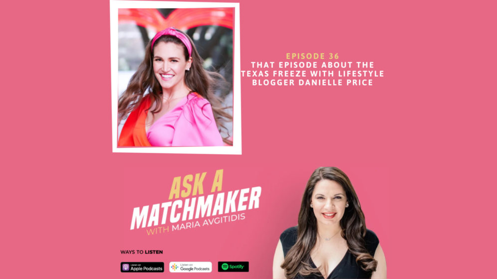 Ask A Matchmaker Episode 36 with Danielle Price