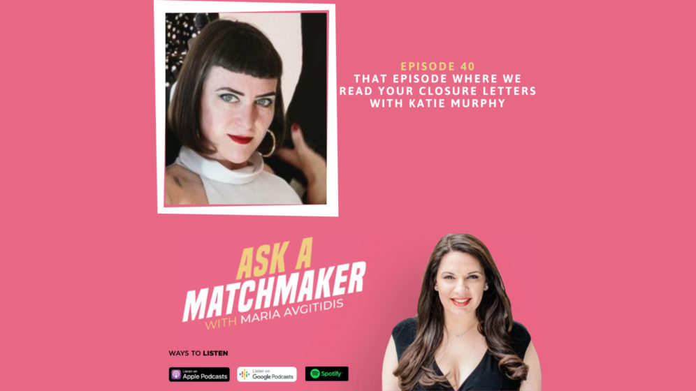 Ask A Matchmaker Episode 40 with Katie Murphy