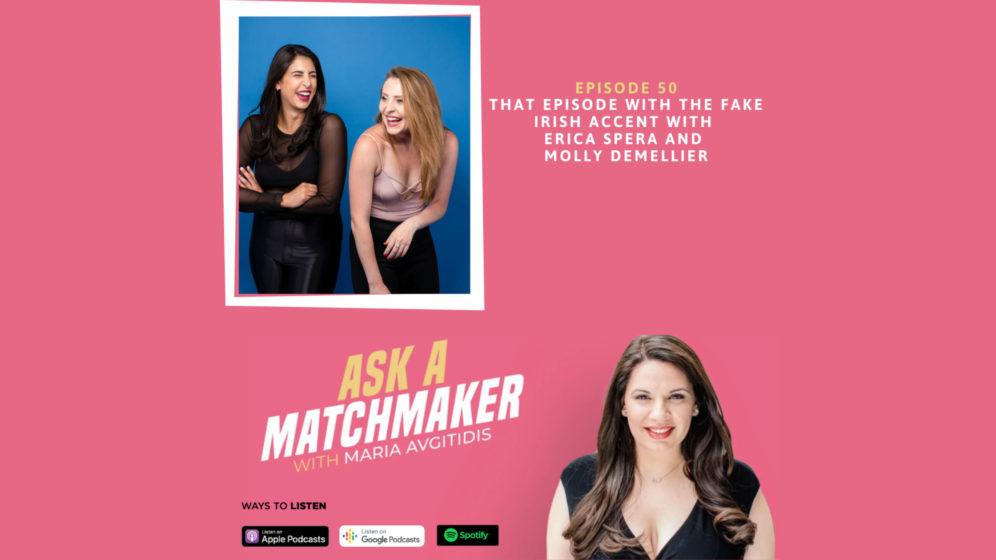 Ask A Matchmaker Episode 50 with Erica Spera and Molly DeMellier