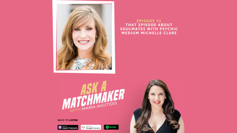Ask A Matchmaker Episode 51 with Michelle Clare